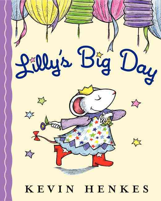 Lilly's Big Day By Henkes, Kevin/ Henkes, Kevin (ILT)