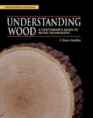 Understanding Wood By Hoadley, R. Bruce